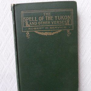 SPELL of the YUKON Robert Service antique